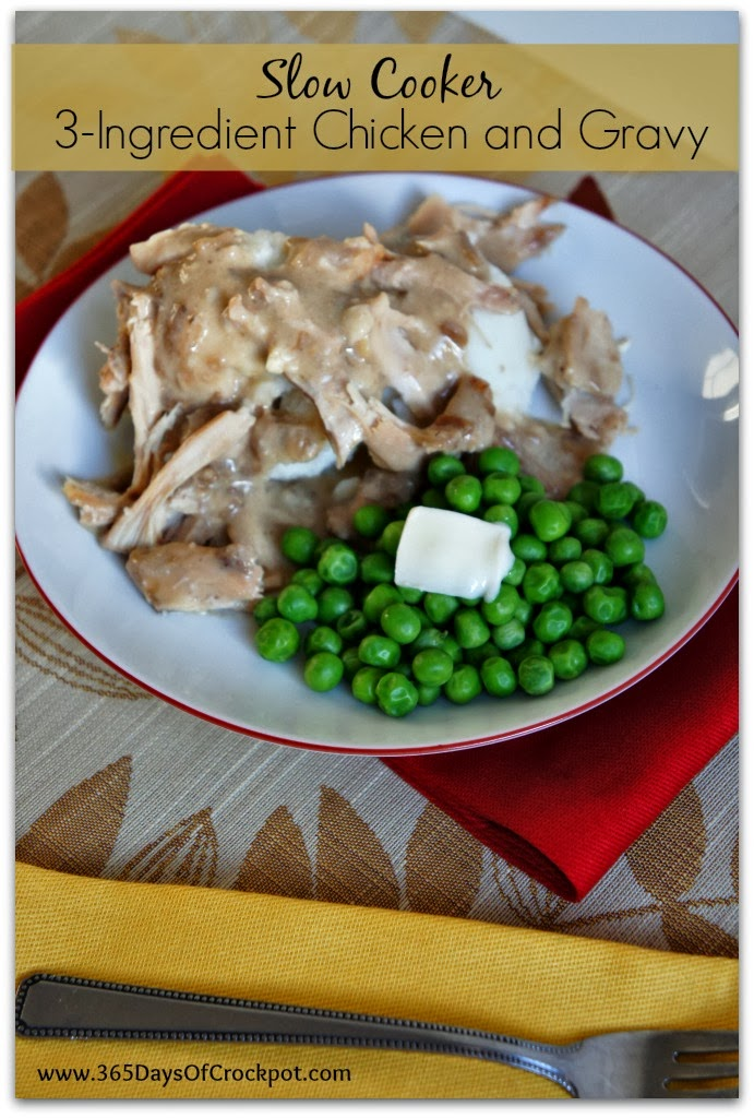 Recipe For 3 Ingredient Slow Cooker Chicken And Gravy 365 Days Of Slow Cooking And Pressure