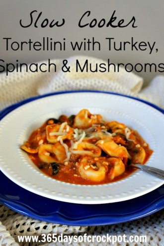 Recipe for Slow Cooker (Crock Pot) Tortellini with Spinach and Mushrooms
