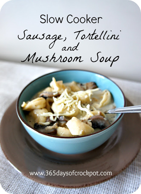Recipe for Slow Cooker Sausage, Tortellini and Mushroom Soup #crockpot #soup #easydinner