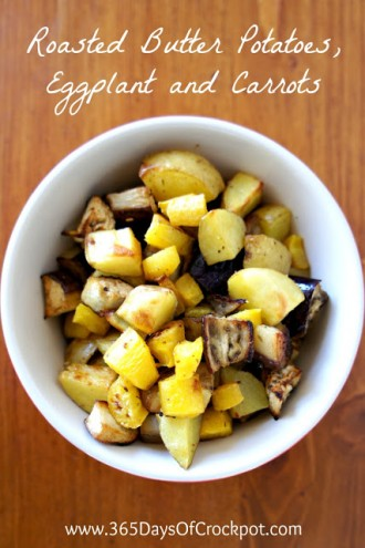 Video Post: Roasted Butter Potatoes, Eggplant and Yellow Carrots