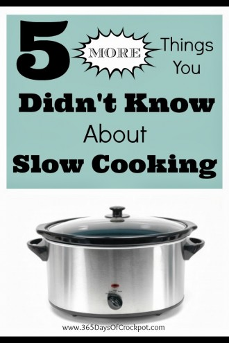 5 More Things You Didn't Know About Slow Cooking