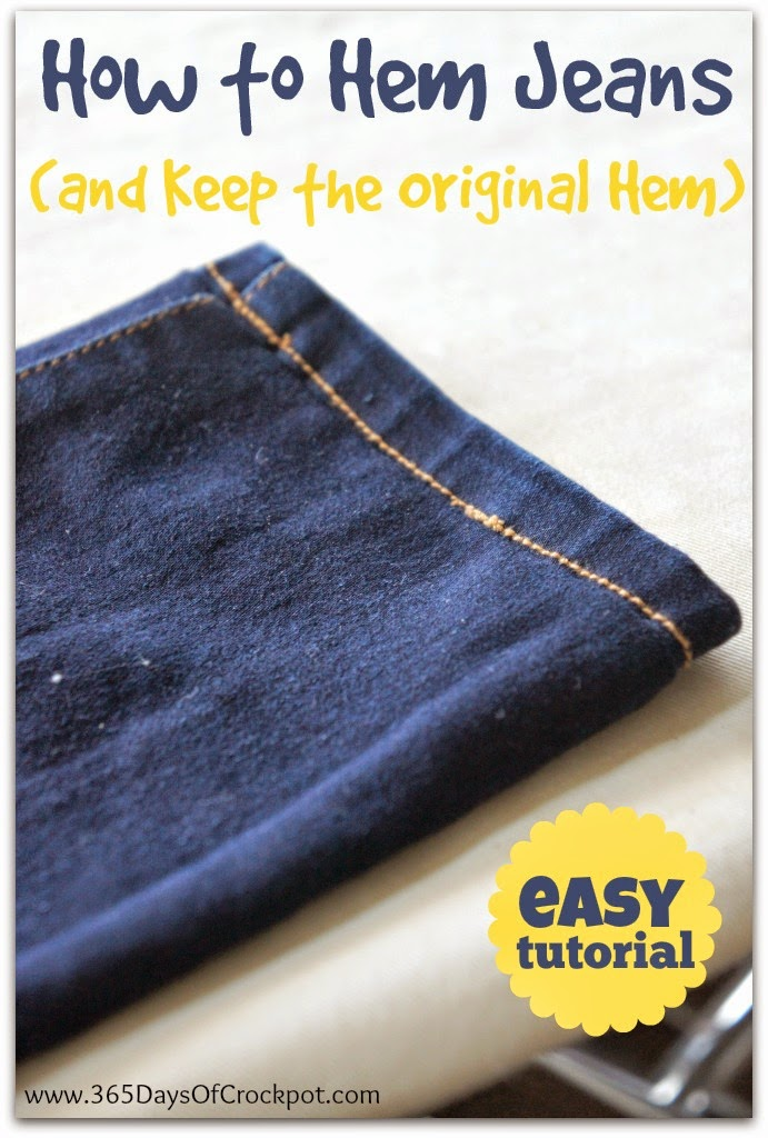 How To Hem Jeans And Keep The Original Hem Easy Tutorial Fun Friday 365 Days Of Slow Cooking