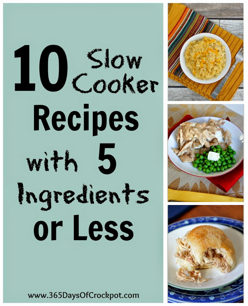 10 Slow Cooker Recipes with 5 ingredients or less!