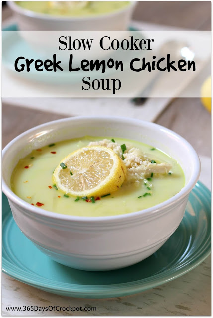 Slow Cooker Greek Lemon Chicken Soup 365 Days Of Slow Cooking And Pressure Cooking