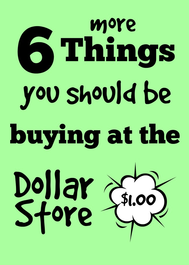 6 more things your should be buying at the dollar store