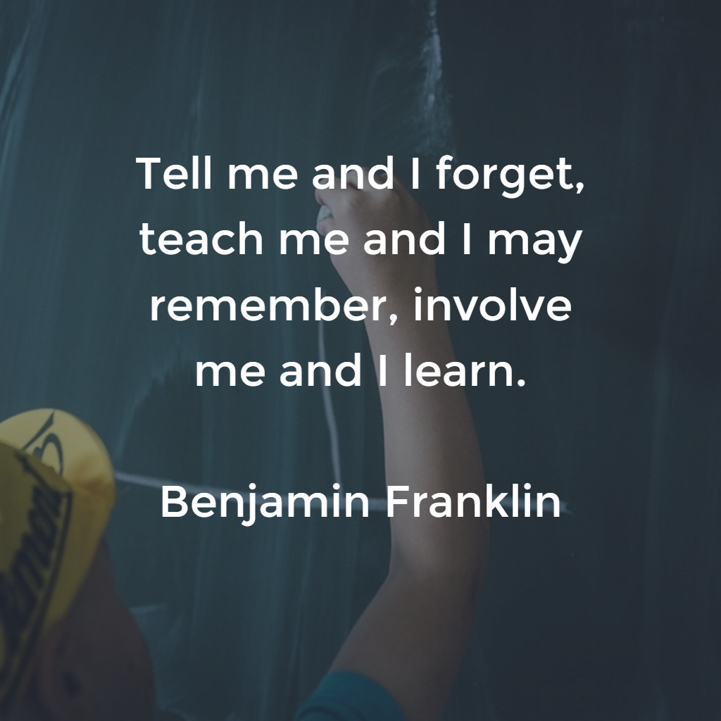 Tell me and I forget, teach me and I may remember, involve me and I learn. Listen to the 365 Days Podcast to learn more.