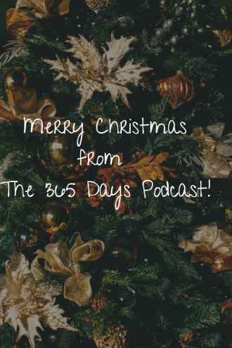 Merry Christmas from The 365 Days Podcast