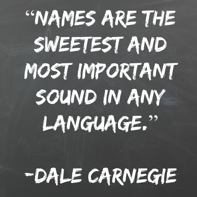 names are the sweetest and most important sound in any language.