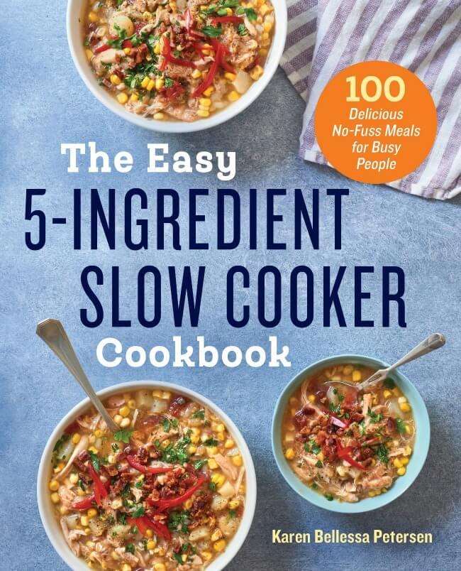the easy 5-ingredient slow cooker cookbook by karen bellessa petersen