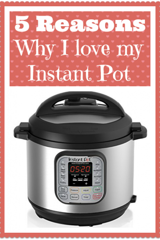 5 Reasons Why I Love My Instant Pot