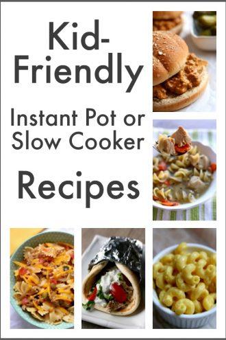 7 Kid-Friendly Instant Pot/Slow Cooker Recipes