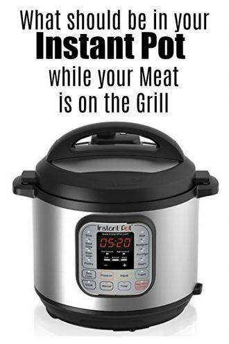 What should be in your Instant Pot while your meat is on the grill