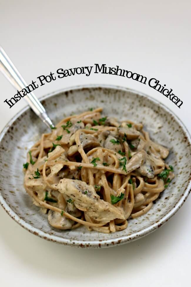 Instant Pot Savory Mushroom Chicken--a creamy savory sauce envelopes mushrooms, tender bites of chicken and linguine noodles. This is a quick and easy meal for any night of the week.
