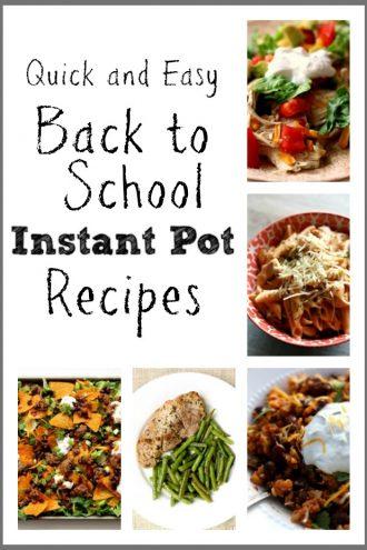 17 Back to School Instant Pot Recipes
