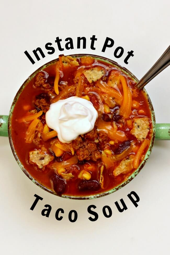 Instant Pot Taco Soup 365 Days Of Slow Cooking And Pressure Cooking