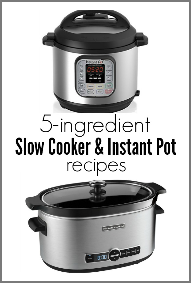 "5 Ingredient Instant Pot and Slow Cooker Recipes--When I think of instant pot and crockpot cooking I think ""easy."" These 10 recipes are easier than easy! With 5 ingredients or less they take minimal time to prepare. Many of these recipes have super easy ingredients that you already have in your pantry."