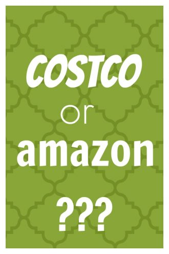 Costco or Amazon?