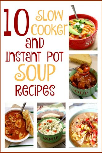 10 Instant Pot and Slow Cooker Soups
