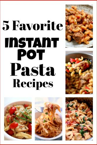 5 favorite Instant Pot pasta recipes