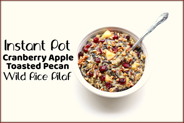 Instant Pot Cranberry Apple Pecan Rice Pilaf--a combination of wild rice and brown rice are pressure cooked with onion and seasonings and then tossed with honeycrisp apples, toasted pecans and craisins. A festive and delicious side dish!