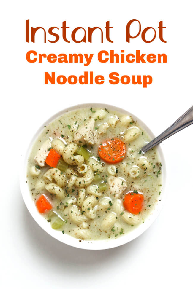 Instant Pot Creamy Chicken Noodle Soup--An easy and creamy chicken noodle soup recipe that is perfect for a cold day. Chicken, vegetables and pasta are all cooked together in one pot. And it's under 300 calories per serving!