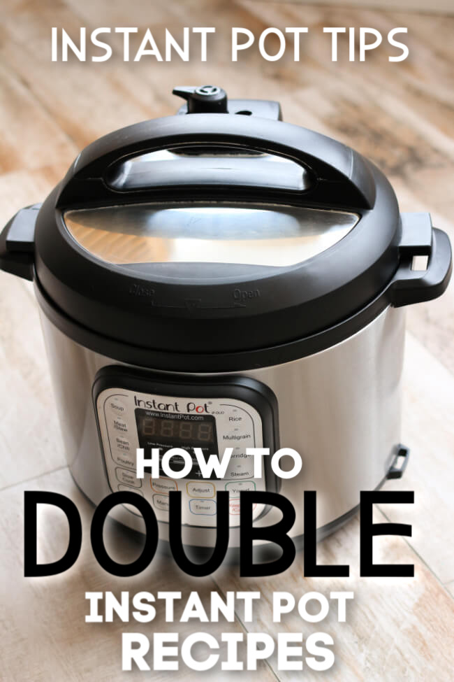 how to double instant pot recipes