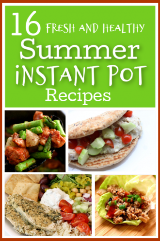 16 Fresh and Healthy Summer Instant Pot Recipes