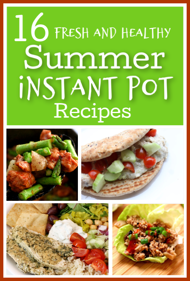 The Instant Pot isn't just for soup and pot roast. Summer is here and it's a great time to try out these 16 Fresh and Healthy Summer Instant Pot Recipes!