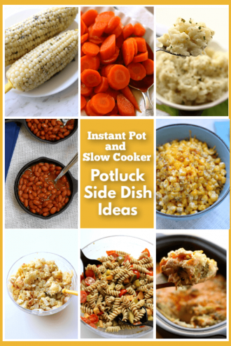 10 Instant Pot and Slow Cooker Potluck Side Dishes