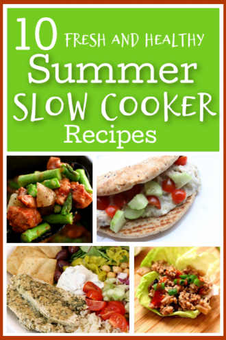10 Fresh and Healthy Summer Slow Cooker Recipes