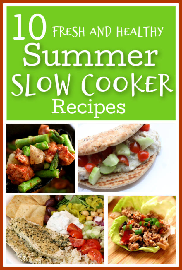 The slow cooker isn't just for soup and pot roast. Summer is here and it's a great time to try out these 10 Fresh and Healthy Summer Slow Cooker Recipes!