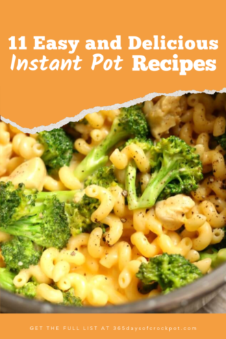 11 Easy and Delicious Instant Pot Recipes