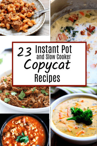 Instant Pot and Slow Cooker Copycat Recipes
