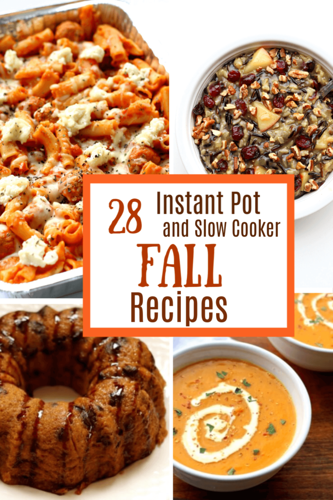 28 Fall Instant Pot and Slow Cooker Recipes