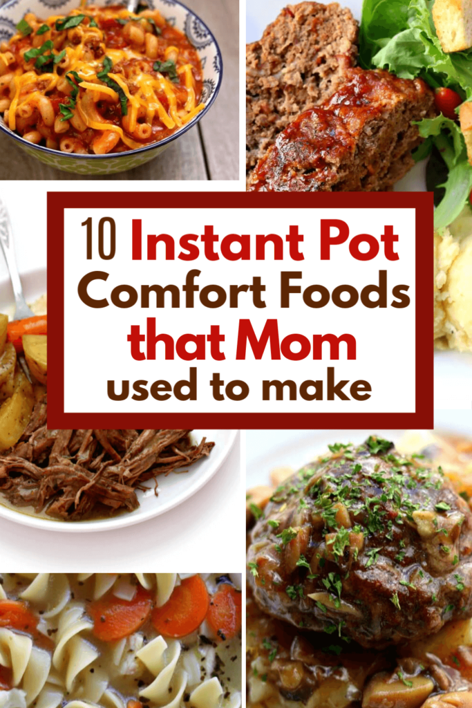 10 Instant Pot Comfort Foods that Mom Used to Make