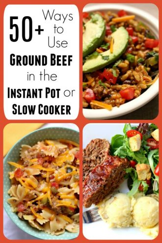 50+ Ways to Use Ground Beef in the Instant Pot or Slow Cooker