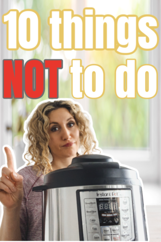 10 Things Not to Do with Your Instant Pot