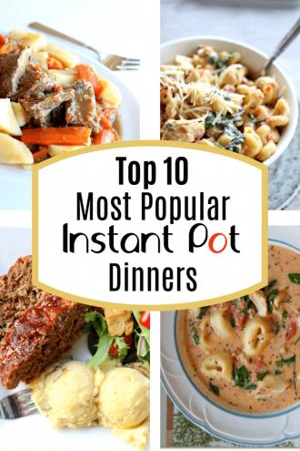 Top 10 Most Popular Instant Pot Dinner Recipes