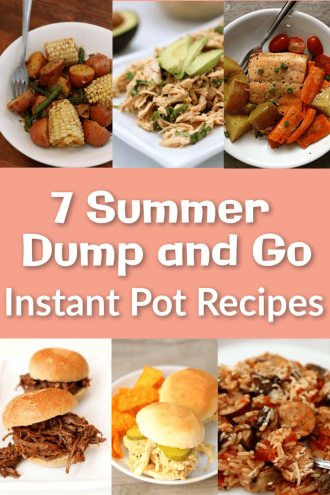 7 Summer Dump and Go Instant Pot Recipes
