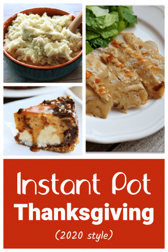 Instant Pot Thanksgiving (2020 Style)